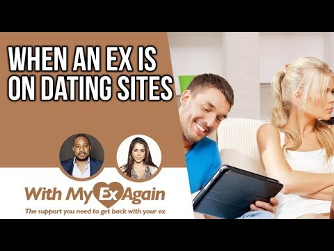 My Ex Is On Dating Websites Are We Done For Good?