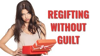 Regifting Without Guilt