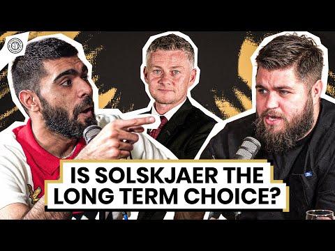Is Ole Gunnar Solskjaer The Long Term Choice? | The HUGE Debate