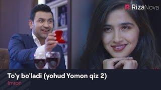 Imron - To'y bo'ladi (yohud Yomon qiz 2) (Узбекская версия на песню Арсена Шахунца - Девочка cтоп)