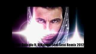 Davut Güloglu ft. DjKarma Seni Seni Remix 2012