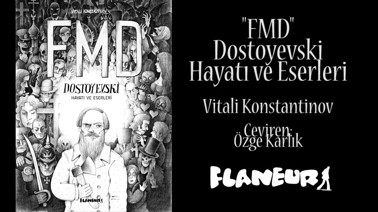 "Flaneur'den ""FMD - DOSTOYEVSKİ Hayatı ve Eserleri"" (Vitali Konstantinov)"