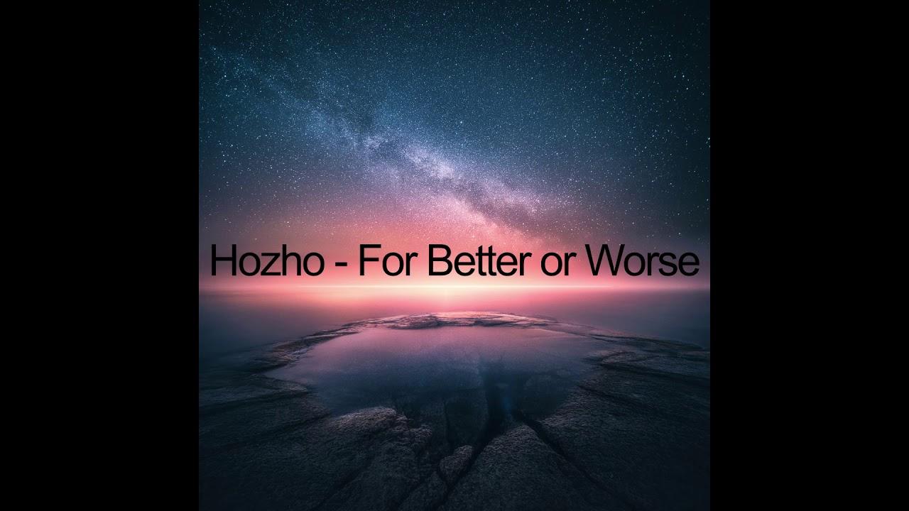 Hozho - For Better or Worse
