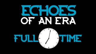 Full Time - Echoes of an Era