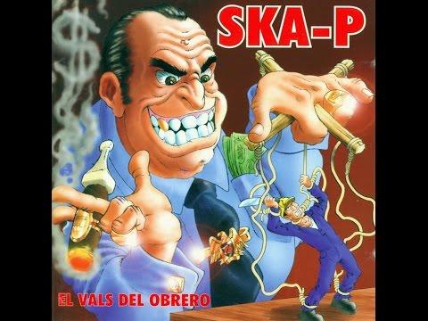 Ska-P El vals del obrero full