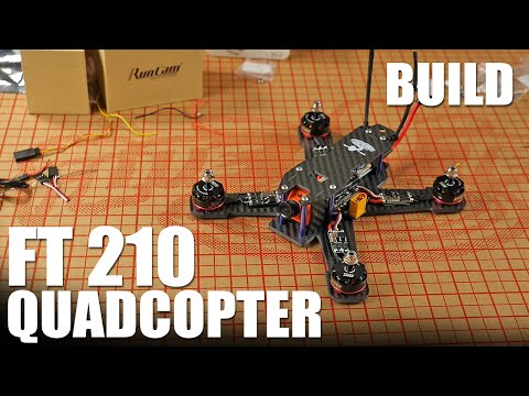 FT 210 Quadcopter - BUILD
