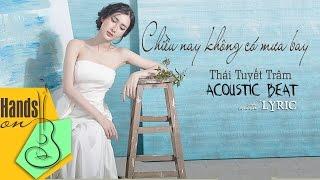 Chiều này không có mưa bay » Thái Tuyết Trâm ✎ acoustic Beat by Trịnh Gia Hưng