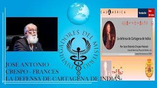 La defensa de Cartagena de Indias por  José Antonio Crespo-Francés