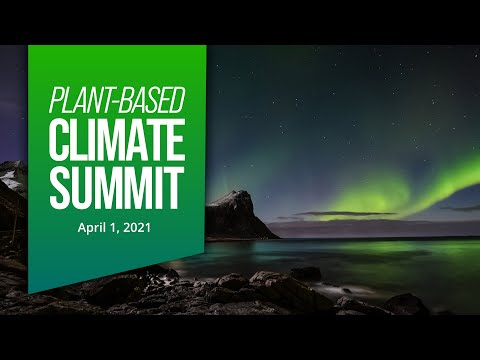 Plant-Based Climate Summit Trailer | April 1, 2021