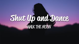 Walk The Moon - Shut Up And Dance (Lyrics)