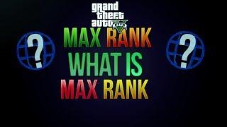 GTA 5 Online - Max Rank For GTA 5 Online Highest Level Online? (GTA 5 RP)