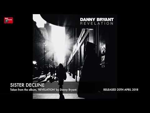 Danny Bryant - Sister Decline (REVELATION)