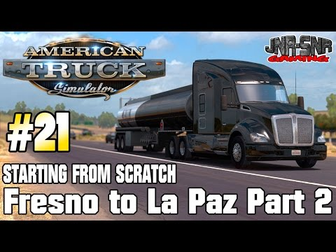 AMERICAN TRUCK SIMULATOR   ATS   Fresno To La Paz Diesel   STARTING FROM SCRATCH #21