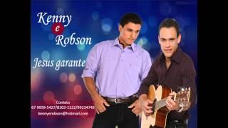 Jesus garante kenny e Robson musica evangelica