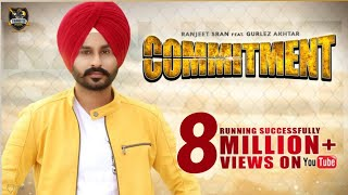 Commitment (Full Video) Ranjeet Sran Ft. Gurlez Akhtar  | New Punjabi Songs 2018 | Youngster Music