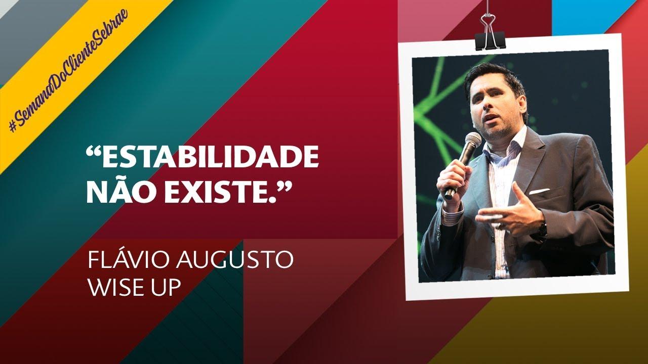 Estabilidade Não Existe Flávio Augusto Wise Up
