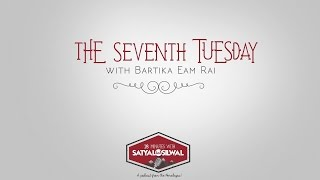 The Seventh Tuesday with Bartika Eam Rai