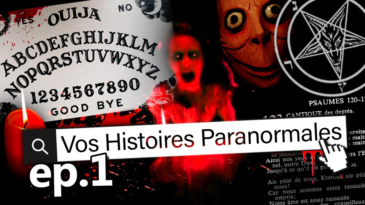 VOS HISTOIRES PARANORMALES ! #1