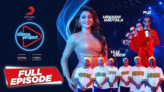 Ep 7 The Dance Project Urvashi Rautela | MJ5 | 13.13 Crew | Ishq Wala Love |