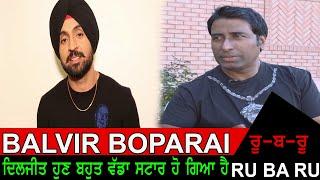 Balvir Boparai | Exclusive Interview | Ru-Ba-Ru | Channel Punjabi