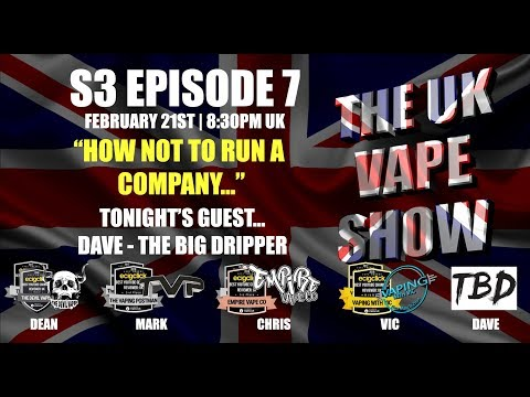 The UK Vape Show (#236) S3 Episode 7 ► How not to run a company...
