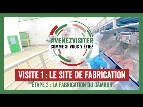 Site de fabrication /  Etape 3 :  La fabrication du jambon - 2018