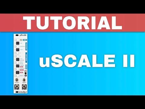 INTELLIJEL uSCALE II TUTORIAL ~ Eurorack quantizer module