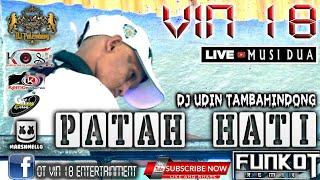 Download VIN 18 TERBARU || DJ PATAH HATI || DJ UDIN TAMBAHINDONG || LIVE MUSI 2 || KEMO OFFICIAL