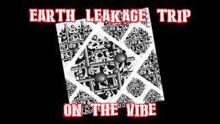 Earth Leakage Trip - On the Vibe