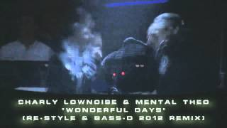 Charly Lownoise  Mental Theo - Wonderfull Days (Re-Style  Bass-D 2012 Remix)