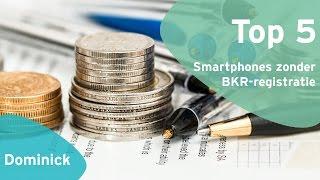 Top 5: smartphones zonder BKR-registratie (Dutch)