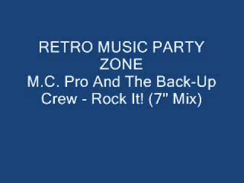 M.C. Pro And The Back-Up Crew - Rock It! (7'' Mix)
