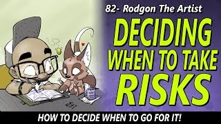 DECIDNG WHEN TO TAKE RISKS - How to decide when to go for it.