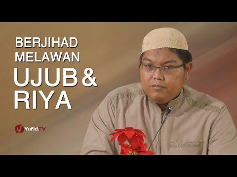 Ceramah Agama: Berjihad Melawan Ujub & Riya - Ustadz Firanda Andirja, MA.