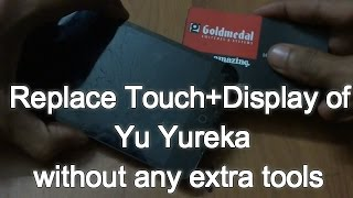 Replacing Touch+Display of YU YUREKA/Plus 😀
