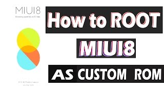 How to root MIUI8 as a custom rom in any phone `[4k] by Tech S