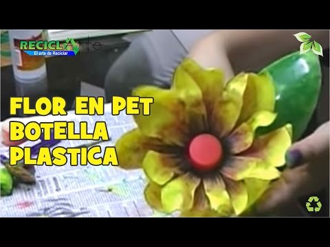 DIY FLOR EN PET BOTELLA PLASTICA / FLOWER IN PET PLASTIC BOT
