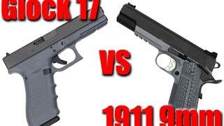 Glock 17 vs 1911 9mm