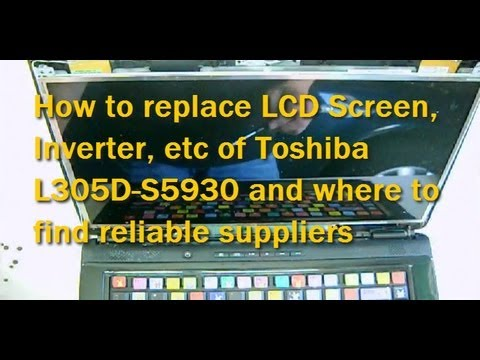 Toshiba Satellite L305D S5930 LCD Screen or Inverter Board Replacement