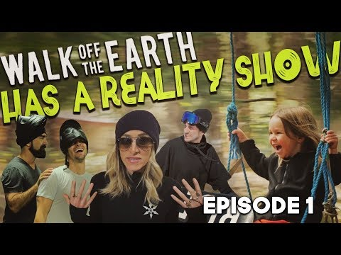 Walk off The Earth - Has a Reality Show Ep.1 (Pilot)