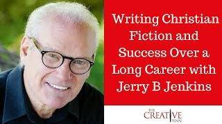 Writing Christian Fiction And Success Over A Long Career With Jerry B Jenkins