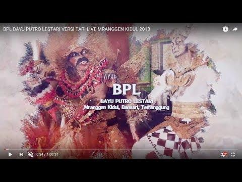 BPL BAYU PUTRO LESTARI VERSI TARI LIVE MRANGGEN KIDUL 2018