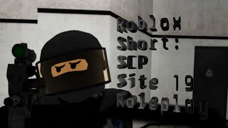Roblox Short: SCP Site 19 Roleplay