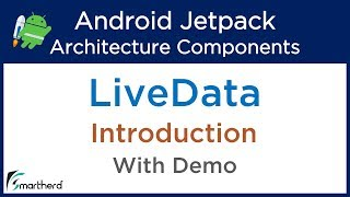 #3.3 Android LiveData Tutorial : Jetpack Tutorial : Live Data with Demo: Android Architecture