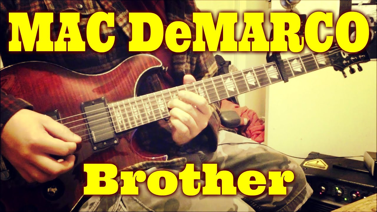 mac demarco brother guitar cover tab youtube. Black Bedroom Furniture Sets. Home Design Ideas