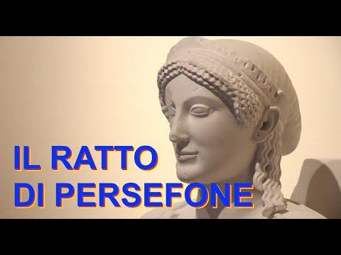 Mito: realtà e meraviglia - Video 2 di 4 - Il Ratto di Persefone