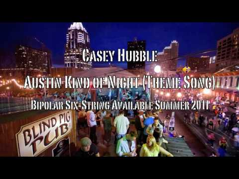 Austin Kind of Night-The Casey Hubble Band Theme S...