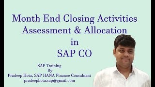 SAP CO Month End Closing Activities | SAP CO Assessment | SAP Co Allocation Cycle