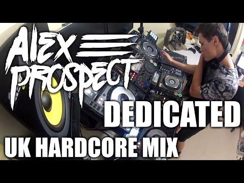 Alex Prospect - Dedicated (Live UK Hardcore Mix)