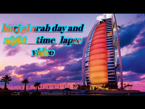Burj al arab day and night times lapse video